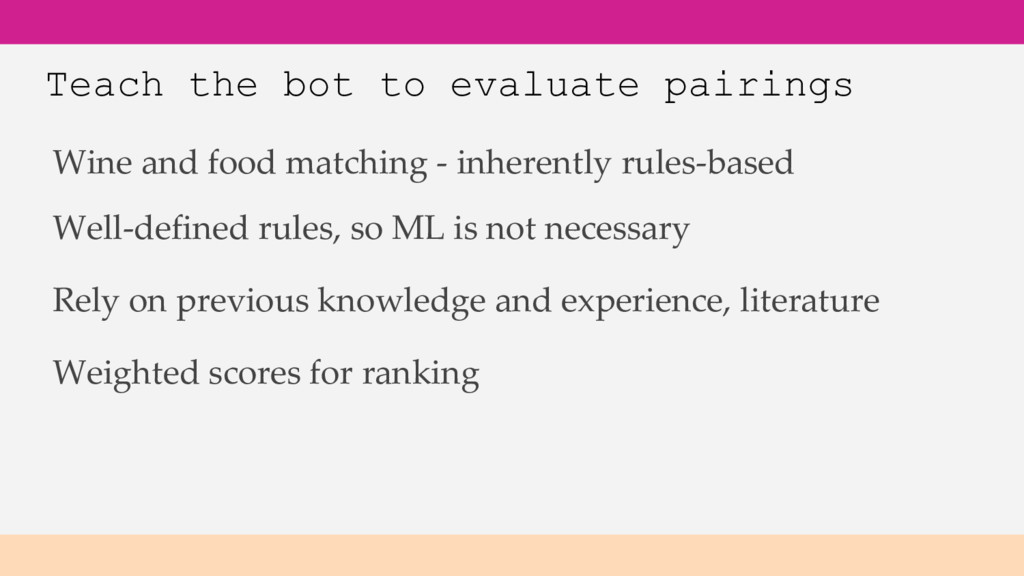 Teach the bot to evaluate pairings Weighted sco...