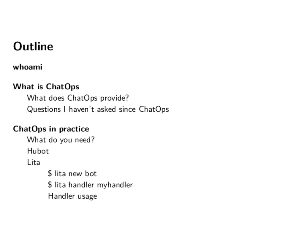 Outline whoami What is ChatOps What does ChatOp...