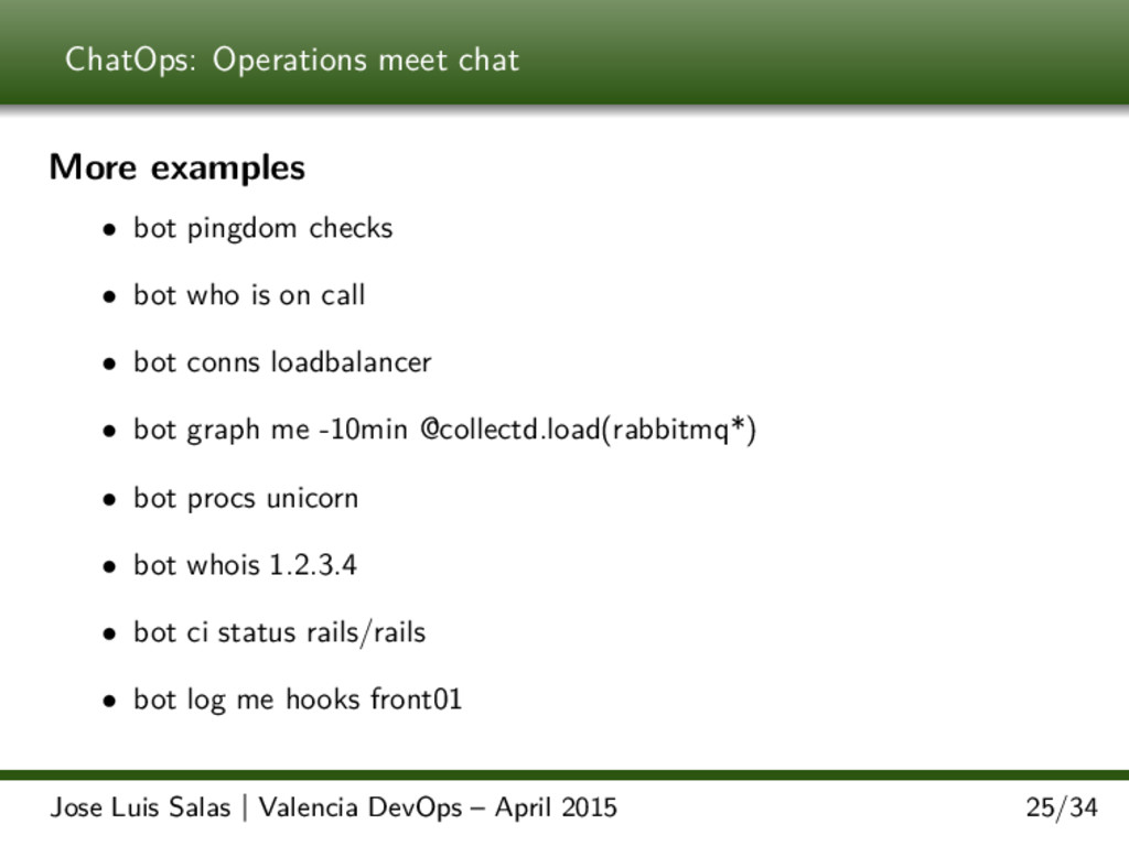 ChatOps: Operations meet chat More examples • b...