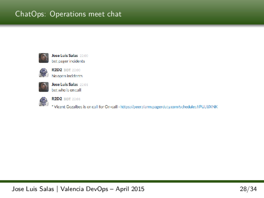 ChatOps: Operations meet chat Jose Luis Salas  ...