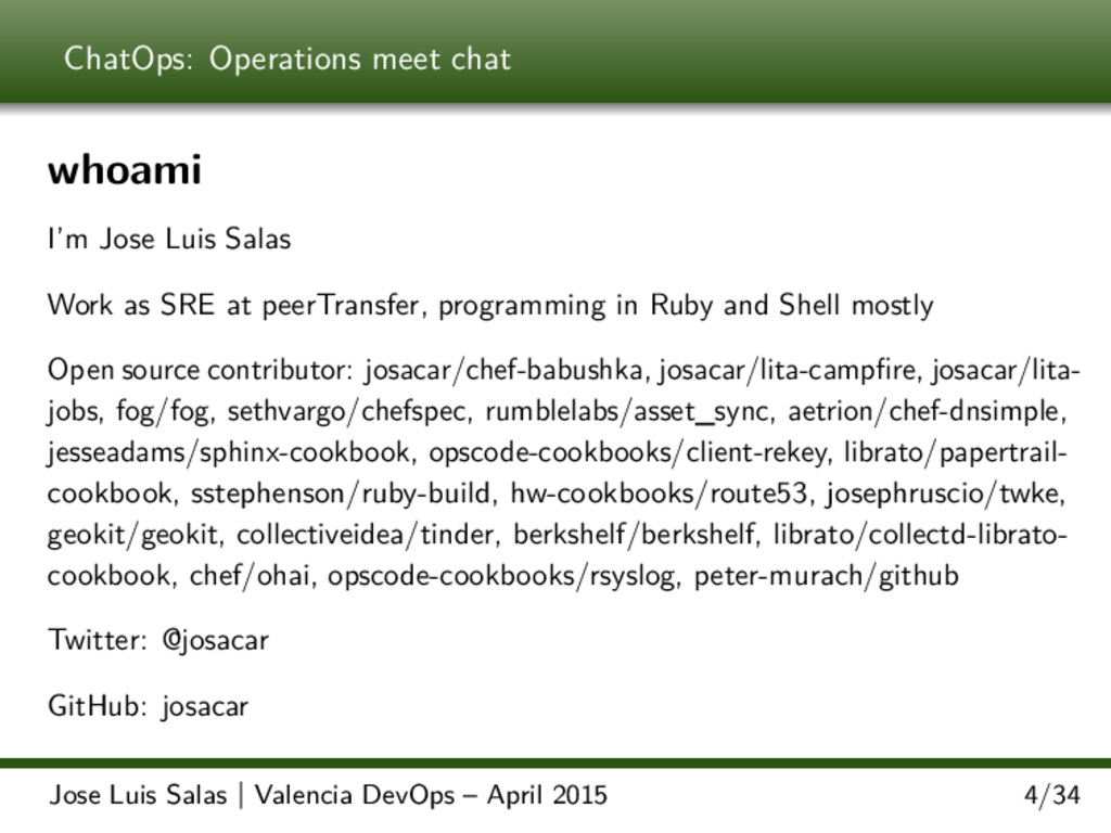 ChatOps: Operations meet chat whoami I'm Jose L...