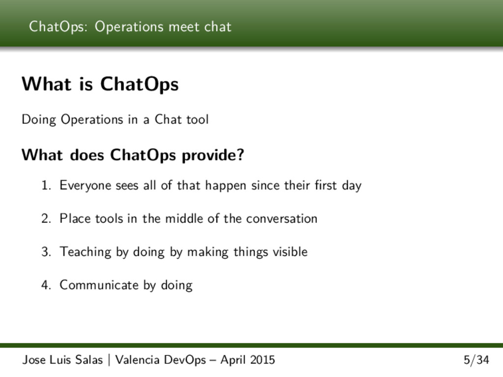 ChatOps: Operations meet chat What is ChatOps D...