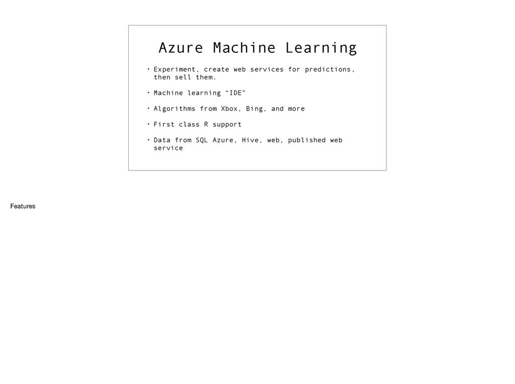 Azure Machine Learning • Experiment, create web...