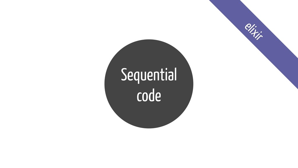 Sequential code elixir