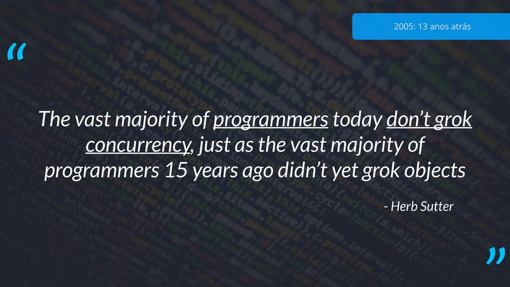 The vast majority of programmers today don't gr...