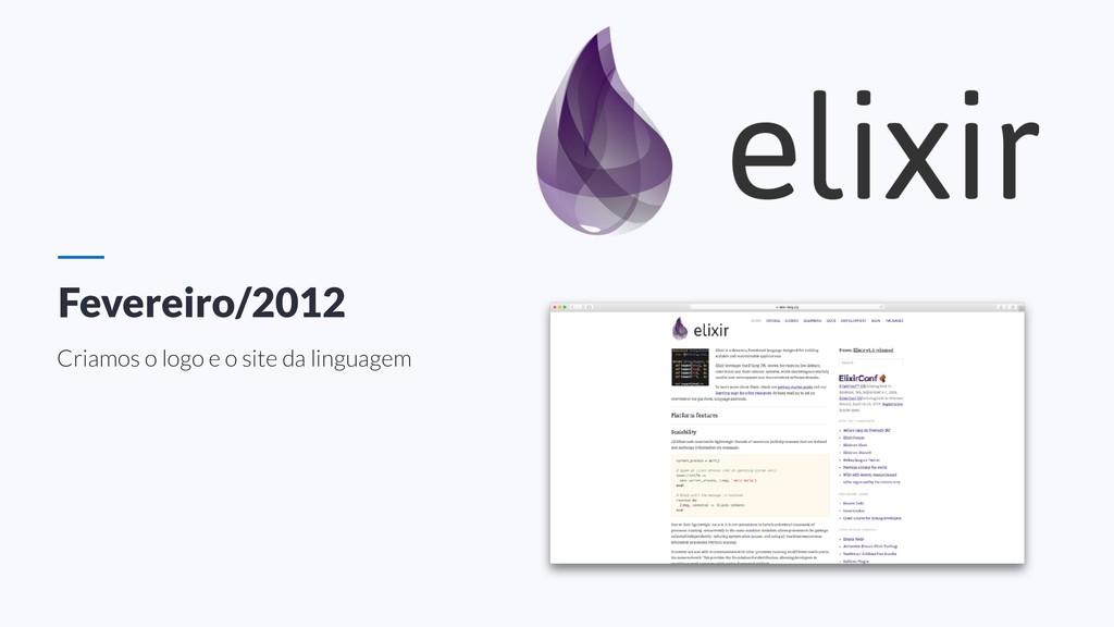 Fevereiro/2012 Criamos o logo e o site da lingu...