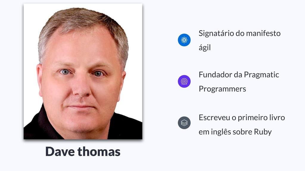 Signatário do manifesto ágil Fundador da Pragma...