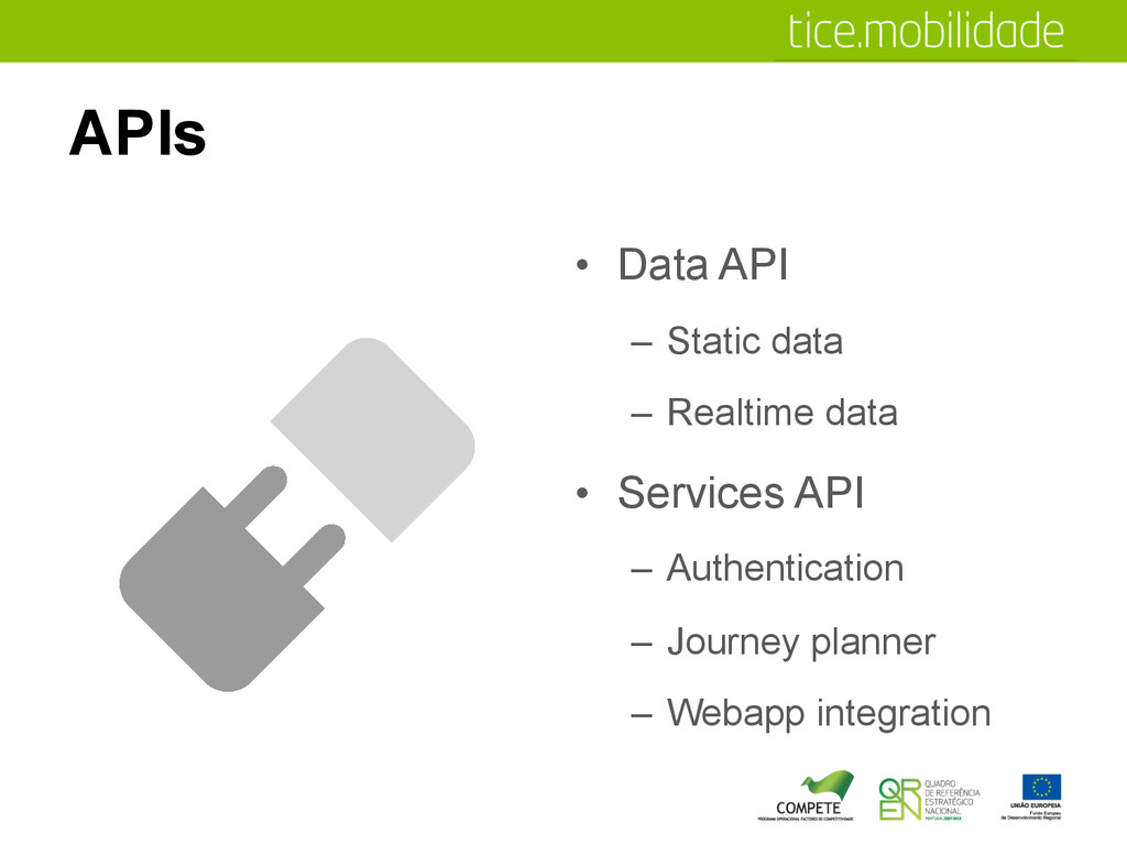 APIs •  Data API –  Static data –  Realtime dat...