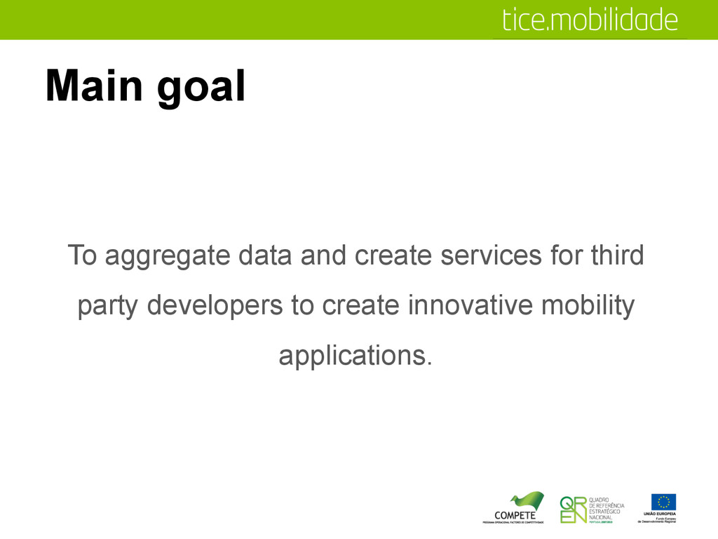 Main goal To aggregate data and create services...