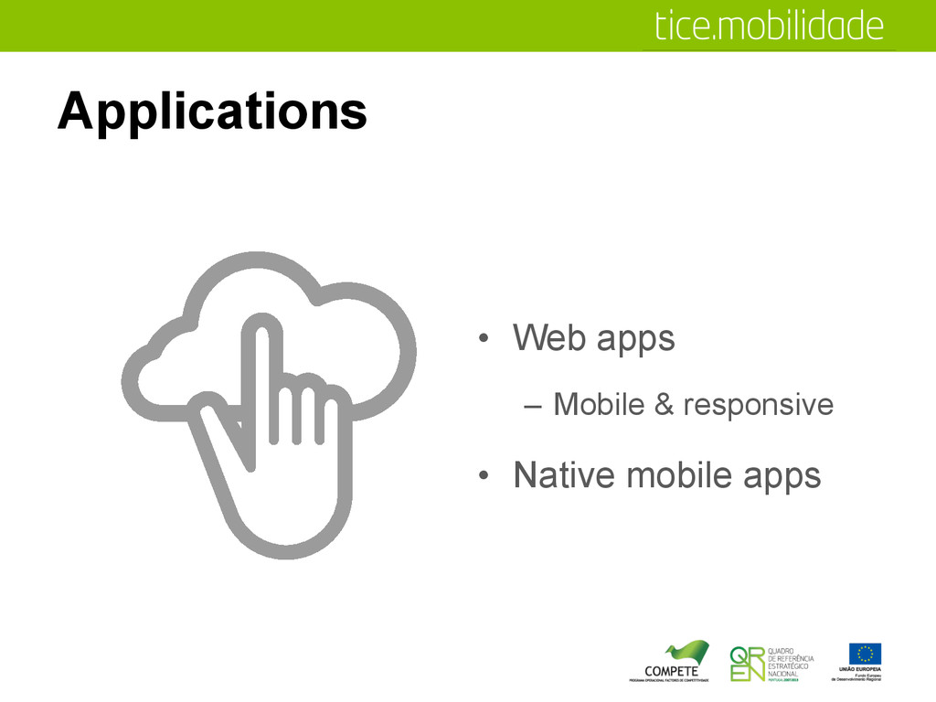 Applications •  Web apps –  Mobile & responsive...