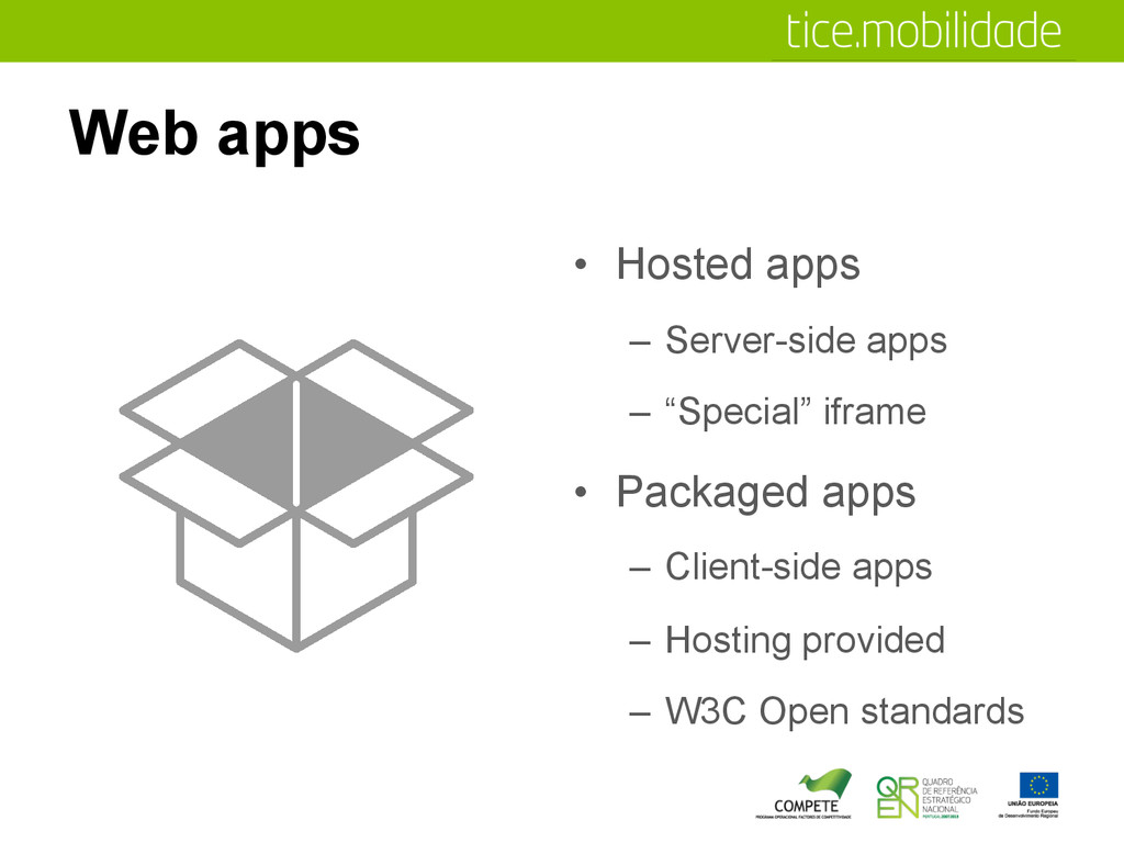 Web apps •  Hosted apps –  Server-side apps –  ...