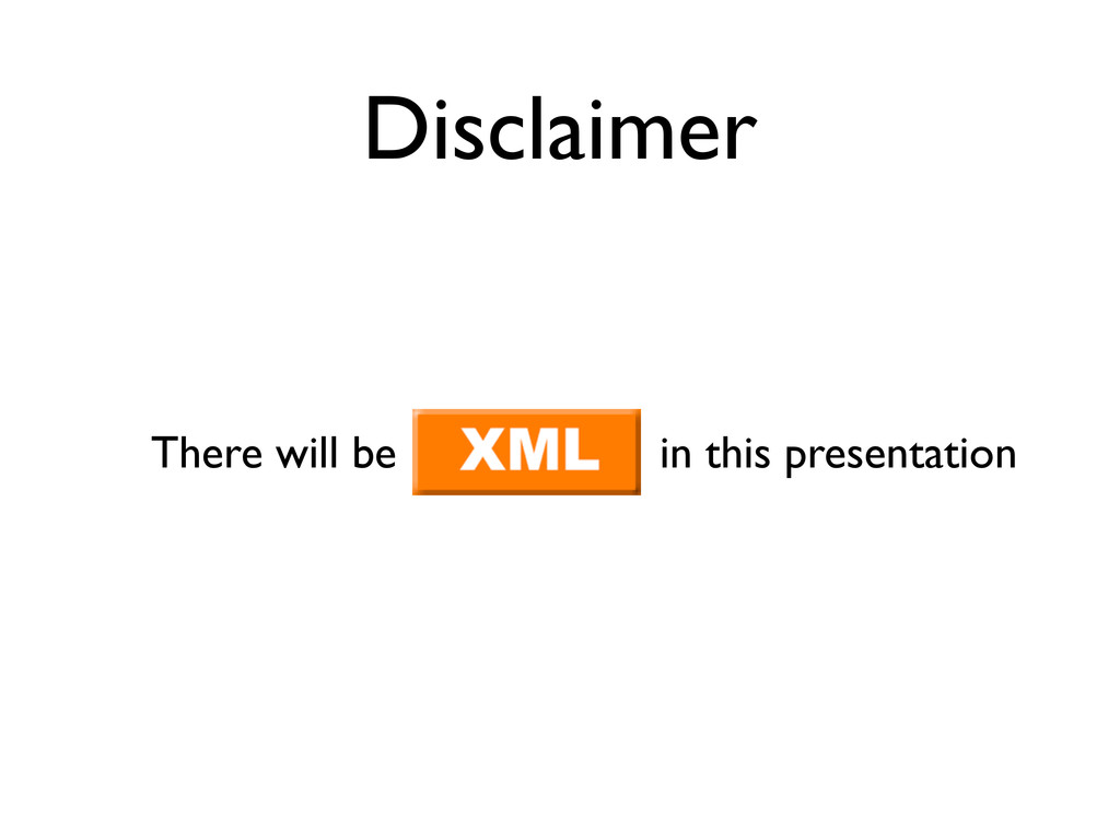 Disclaimer There will be in this presentation