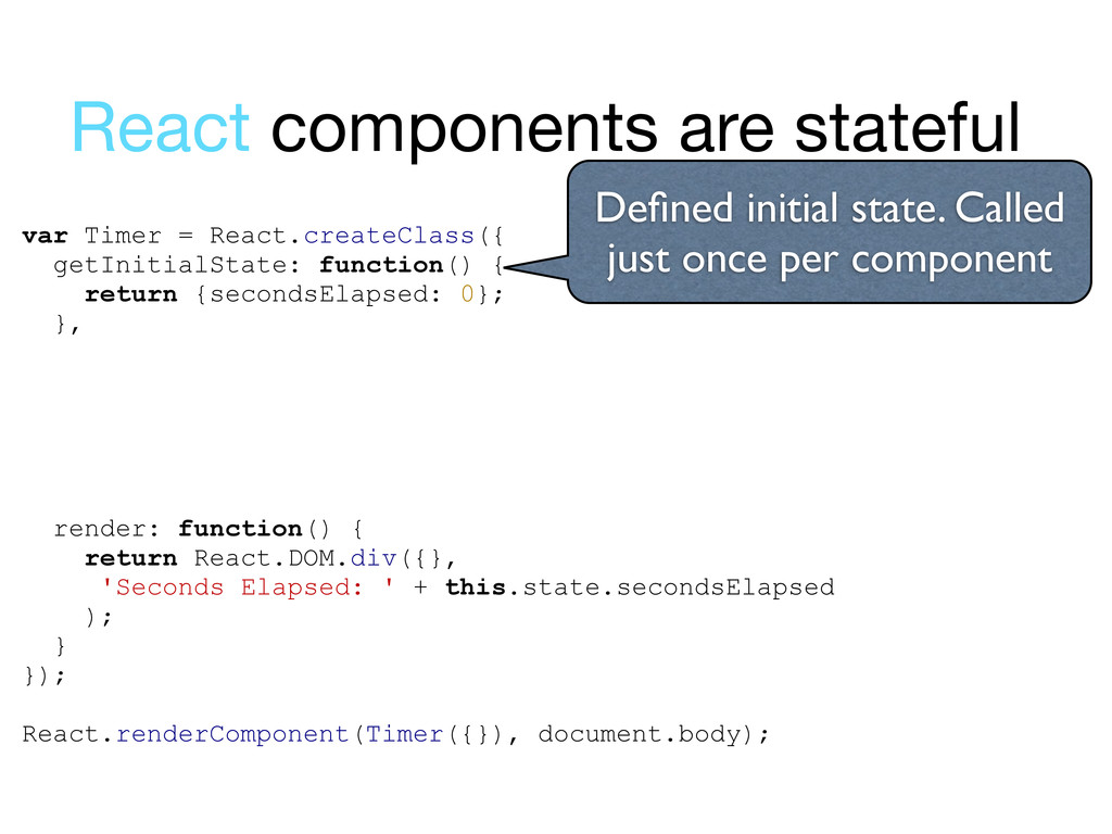 var Timer = React.createClass({ getInitialState...
