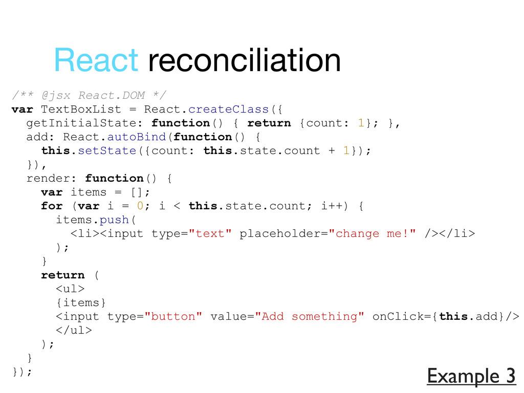 React reconciliation /** @jsx React.DOM */ var ...