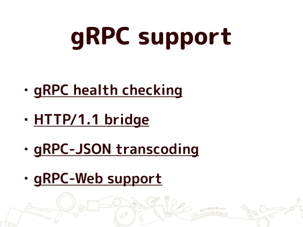 gRPC support • gRPC health checking • HTTP/1.1 ...
