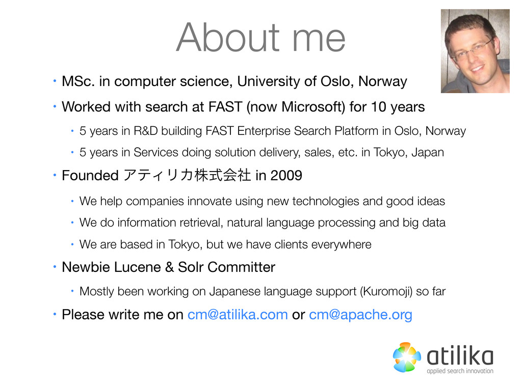 About me • MSc. in computer science, University...