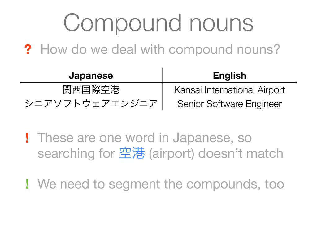 Compound nouns How do we deal with compound nou...