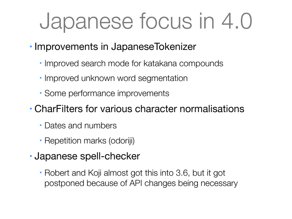 Japanese focus in 4.0 • Improvements in Japanes...