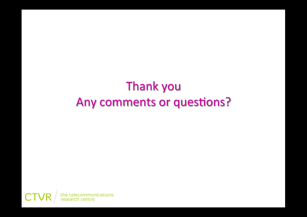 """Thank""""you"""" Any""""comments""""or""""ques2ons?"""""""