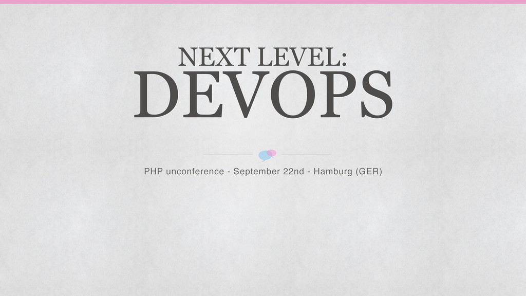 NEXT LEVEL: DEVOPS PHP unconference - September...