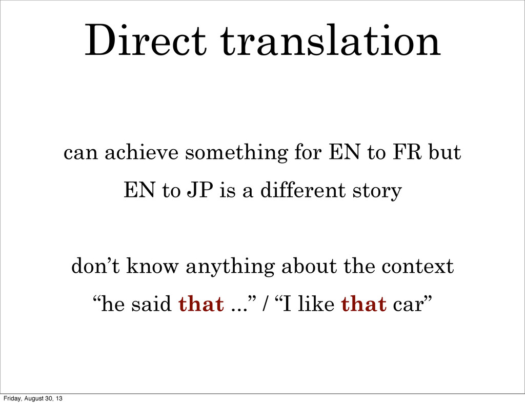 Direct translation can achieve something for EN...