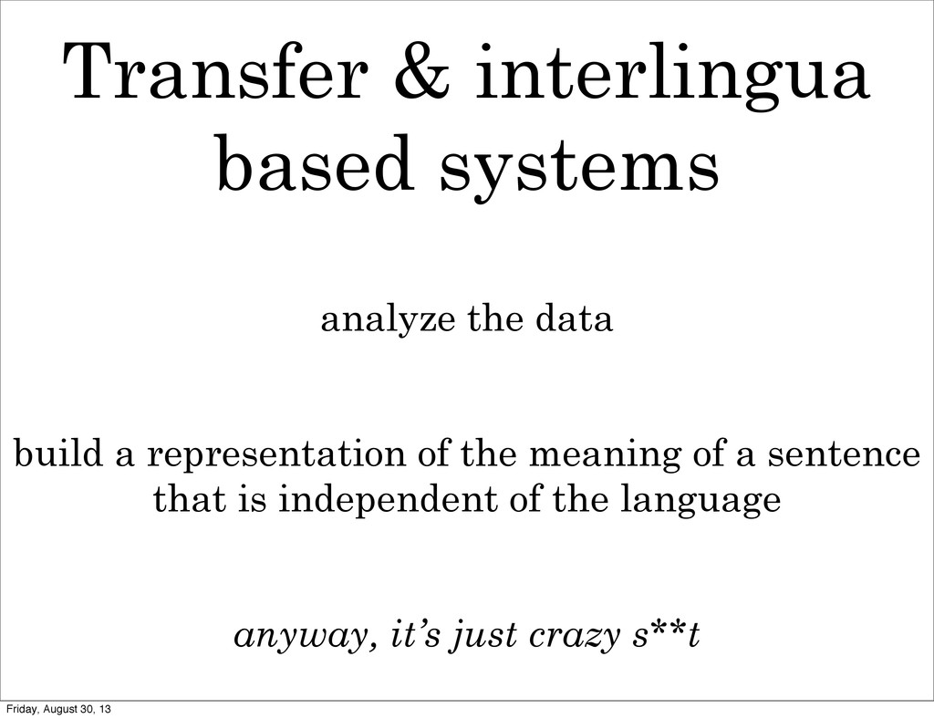 Transfer & interlingua based systems analyze th...