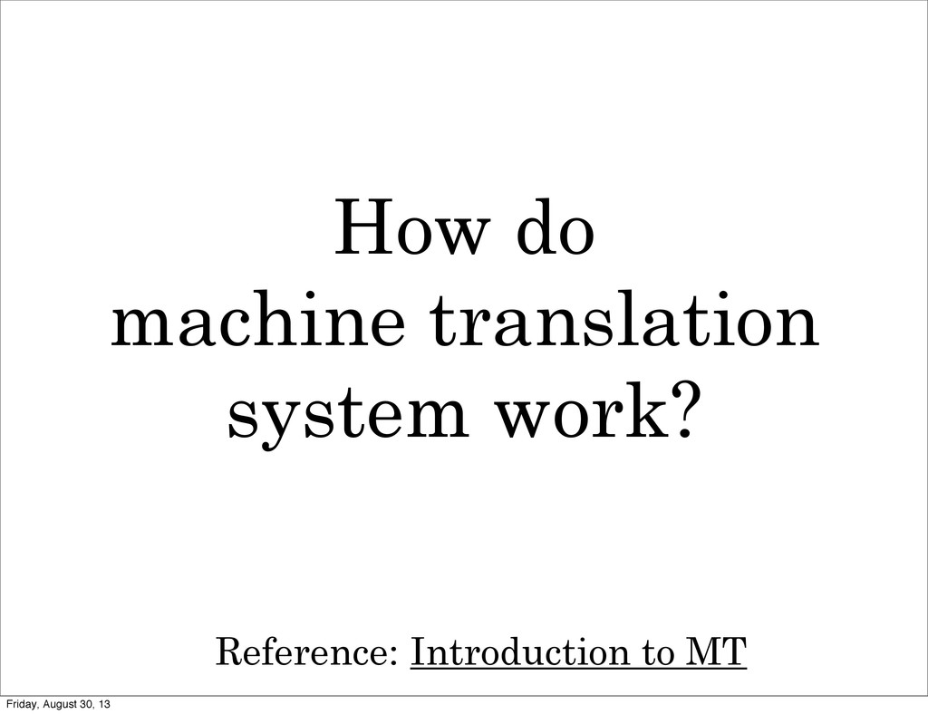 How do machine translation system work? Introdu...