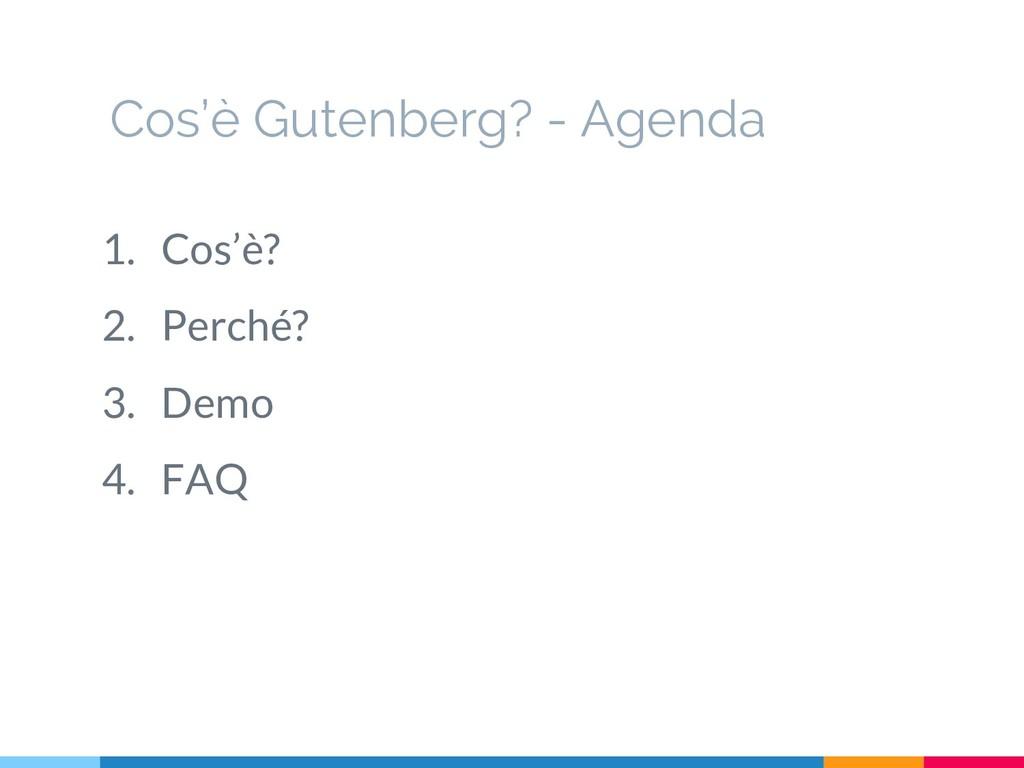 Cos'è Gutenberg? - Agenda 1. Cos'è? 2. Perché? ...