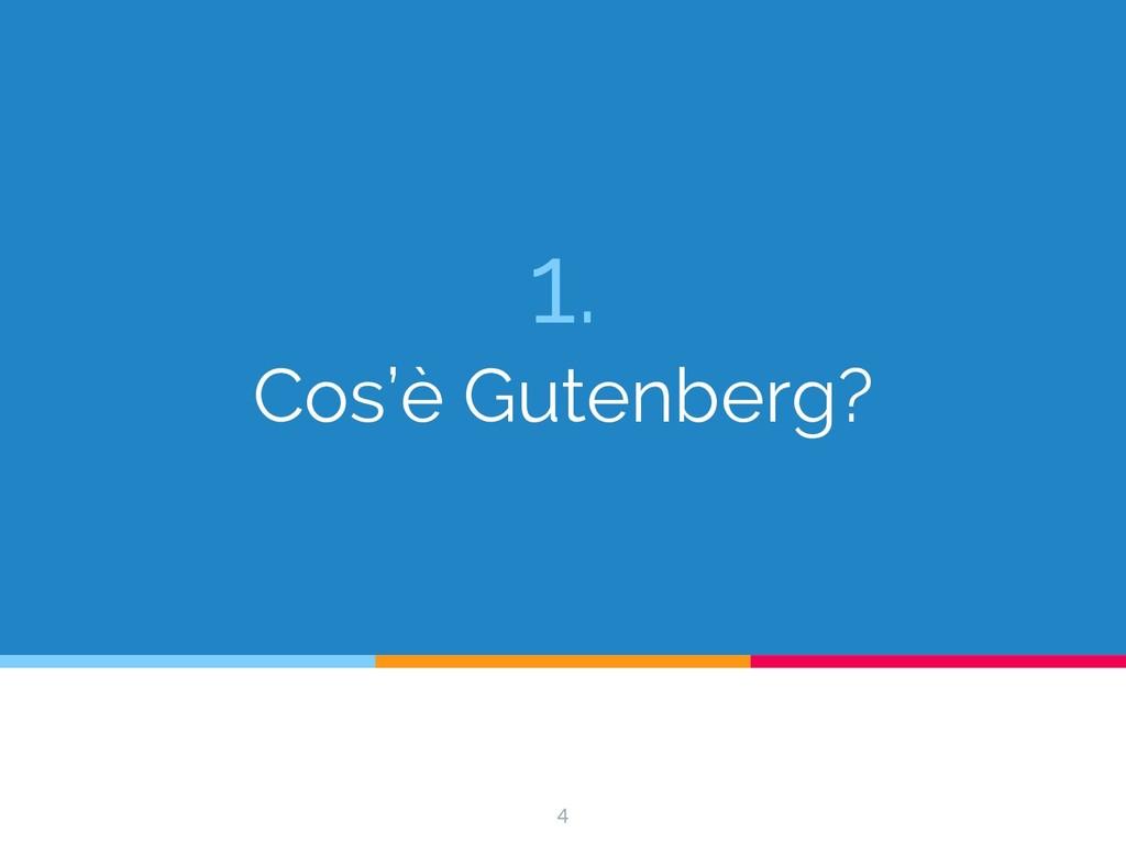 1. Cos'è Gutenberg? 4