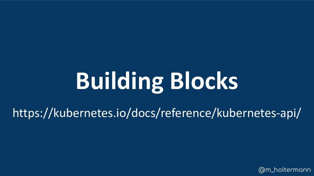@m_holtermann Building Blocks https://kubernete...