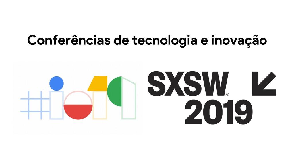 Conferências de tecnologia e inovação