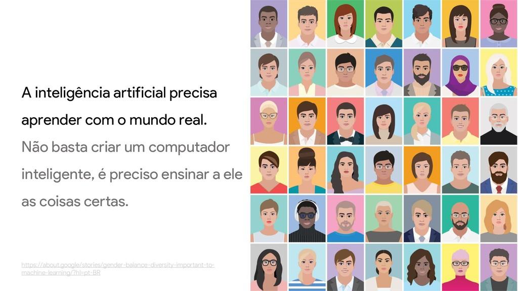A inteligência artificial precisa aprender com ...
