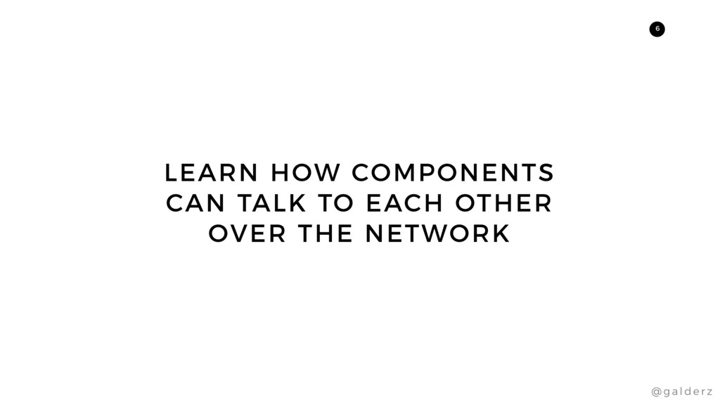 6 LEARN HOW COMPONENTS CAN TALK TO EACH OTHER O...