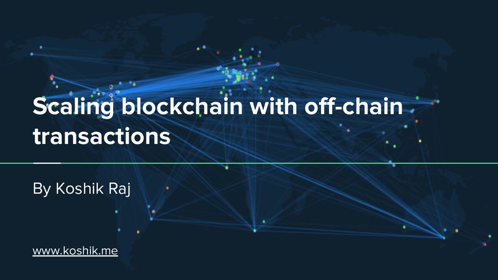 Scaling blockchain with off-chain transactions ...