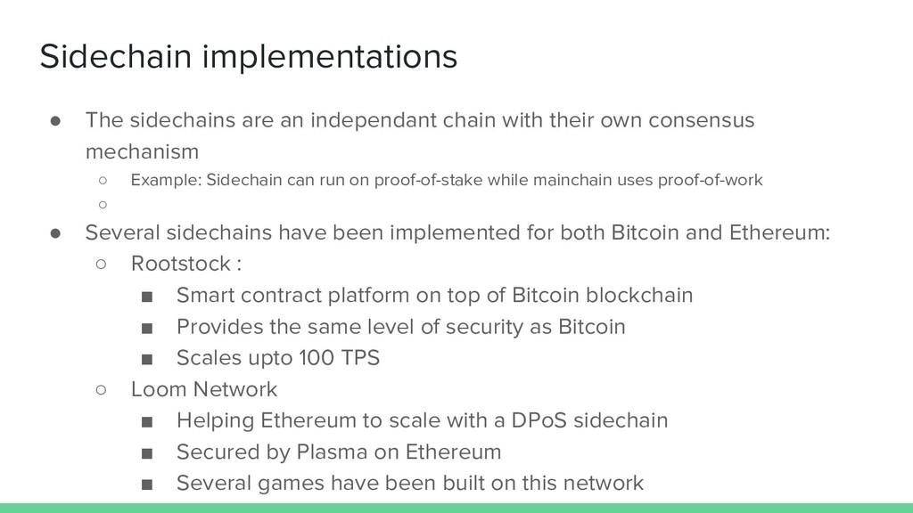 Sidechain implementations ● The sidechains are ...
