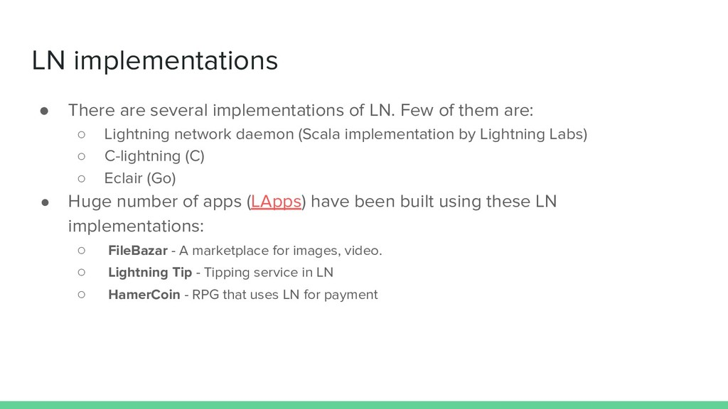 LN implementations ● There are several implemen...