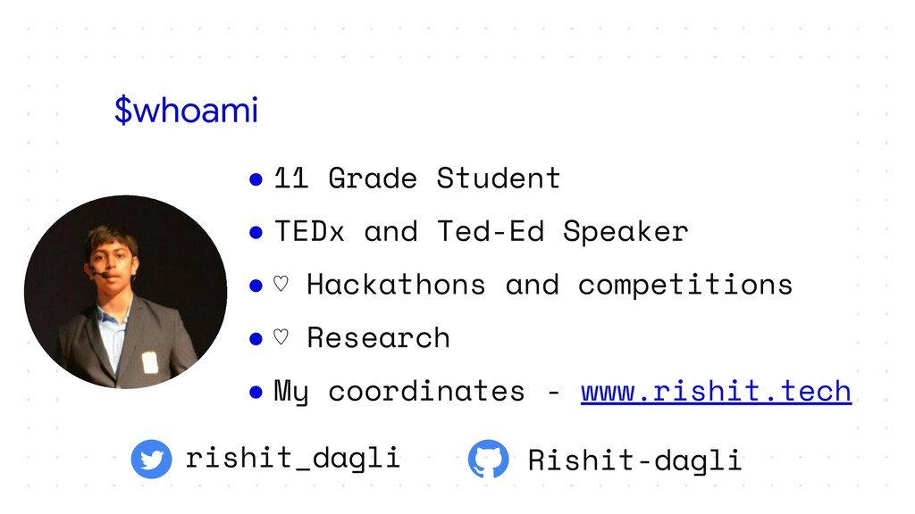 ● 11 Grade Student ● TEDx and Ted-Ed Speaker ● ...