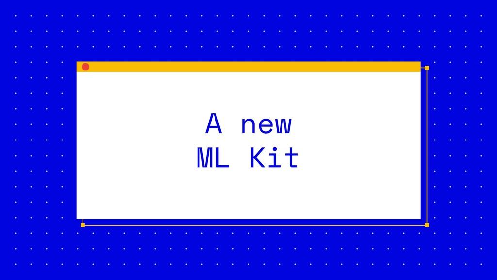 A new ML Kit