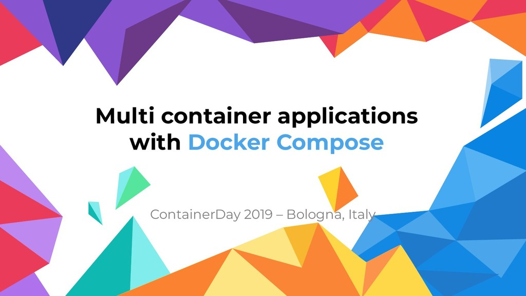 Multi container applications with Docker Compos...