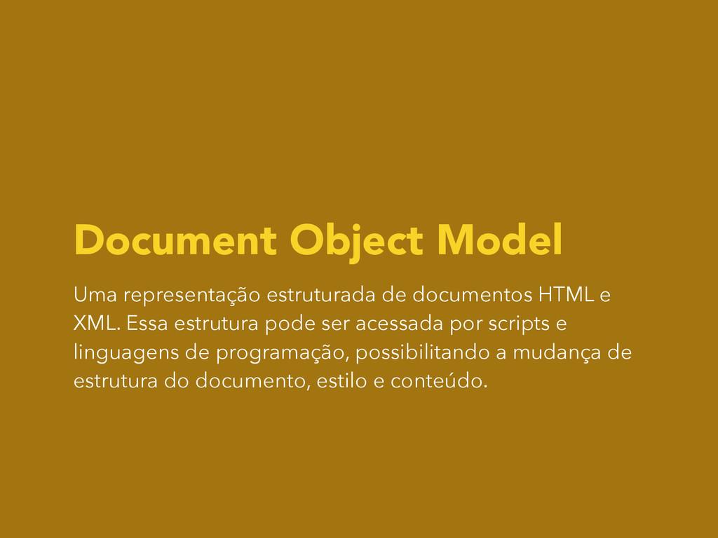 Document Object Model Uma representação estrutu...