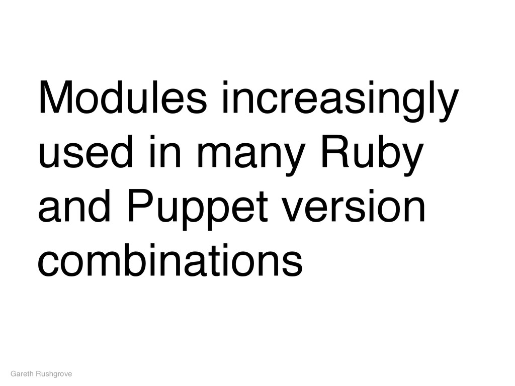 Modules increasingly used in many Ruby and Pupp...