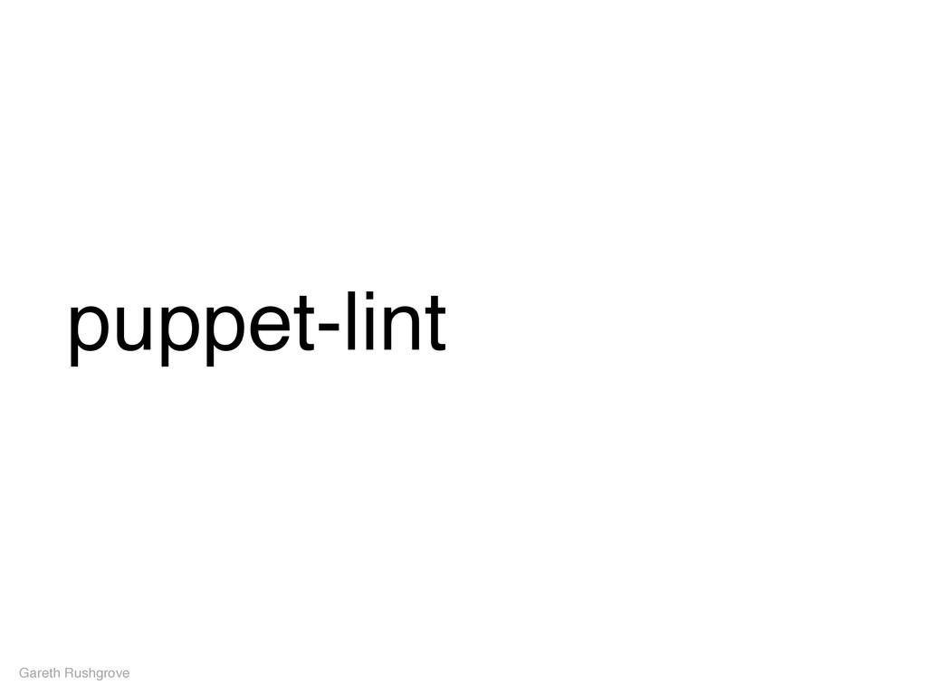 puppet-lint Gareth Rushgrove