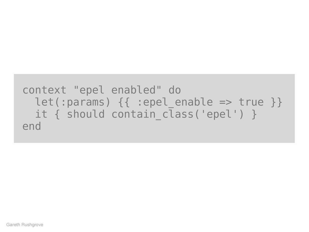 "context ""epel enabled"" do let(:params) {{ :epel..."