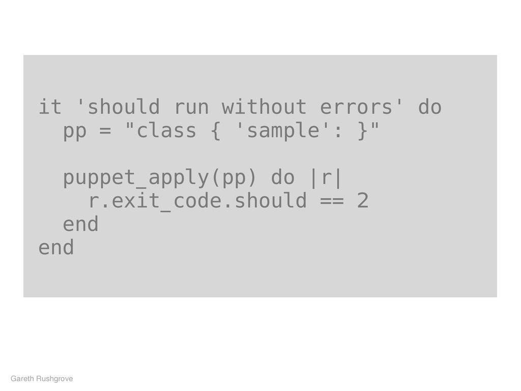 "it 'should run without errors' do pp = ""class {..."