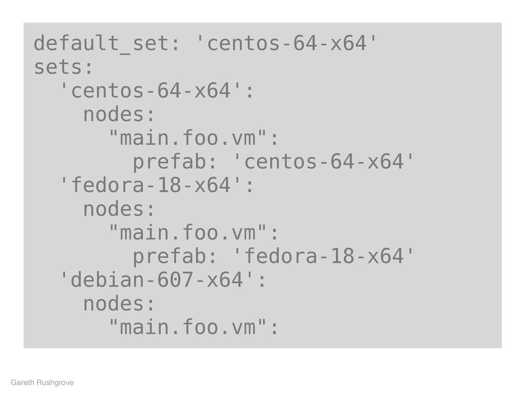 default_set: 'centos-64-x64' sets: 'centos-64-x...
