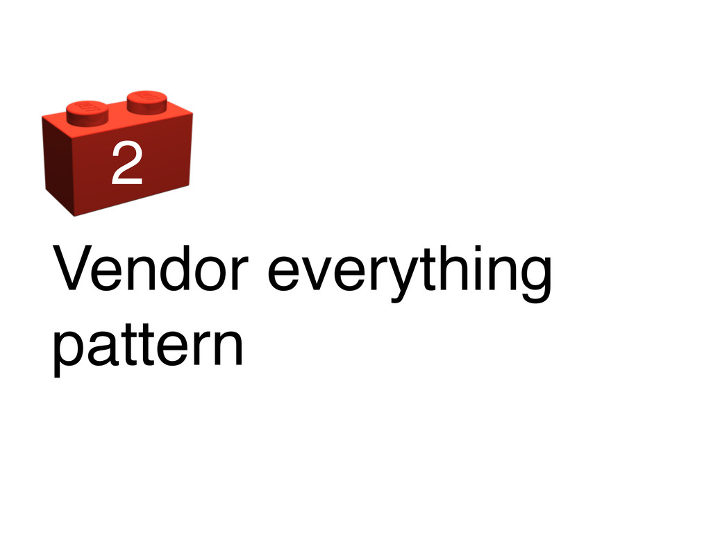 Vendor everything pattern 2