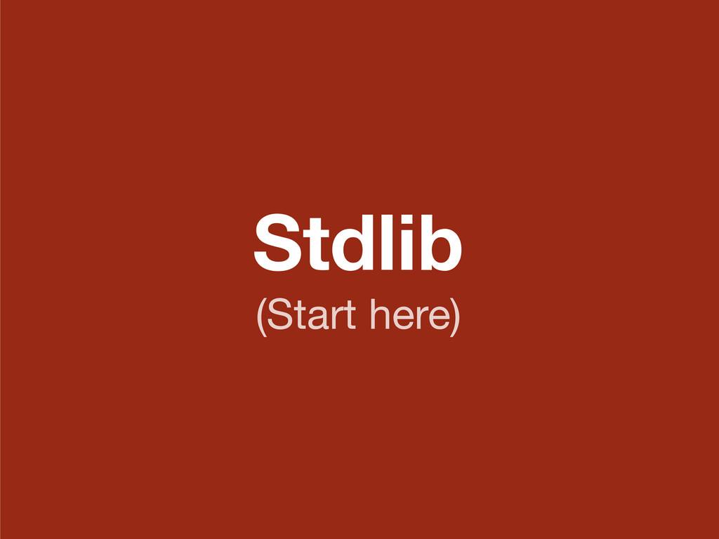 Stdlib (Start here)
