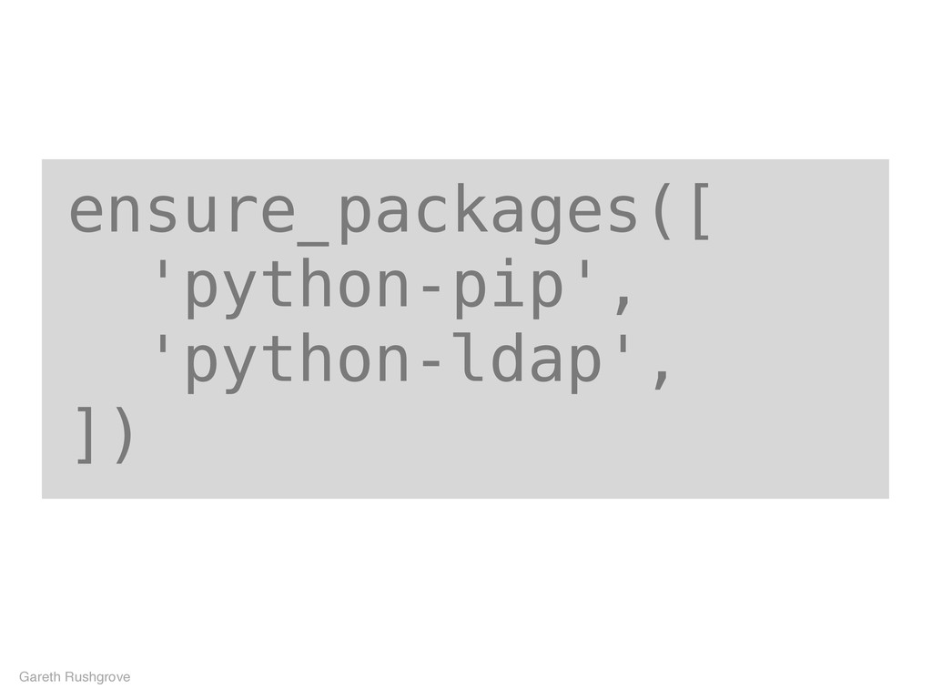 ensure_packages([ 'python-pip', 'python-ldap', ...