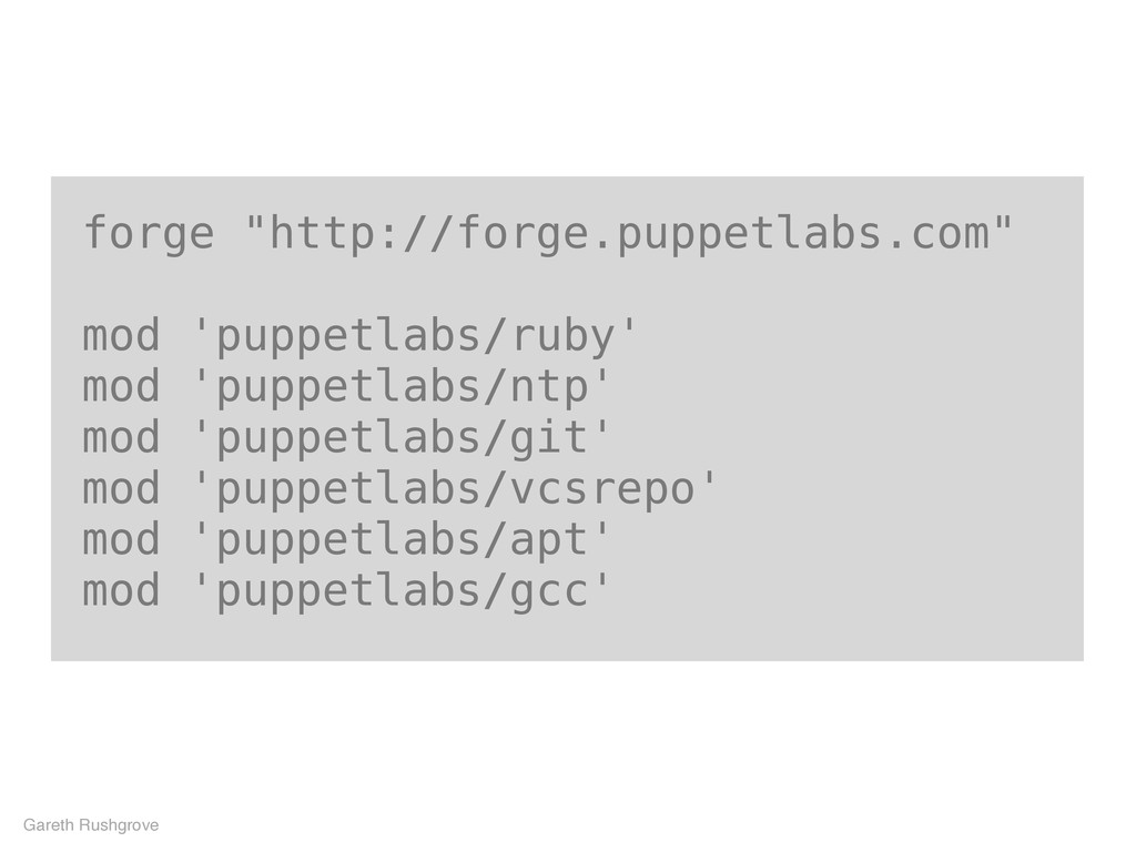 "forge ""http://forge.puppetlabs.com"" mod 'puppet..."