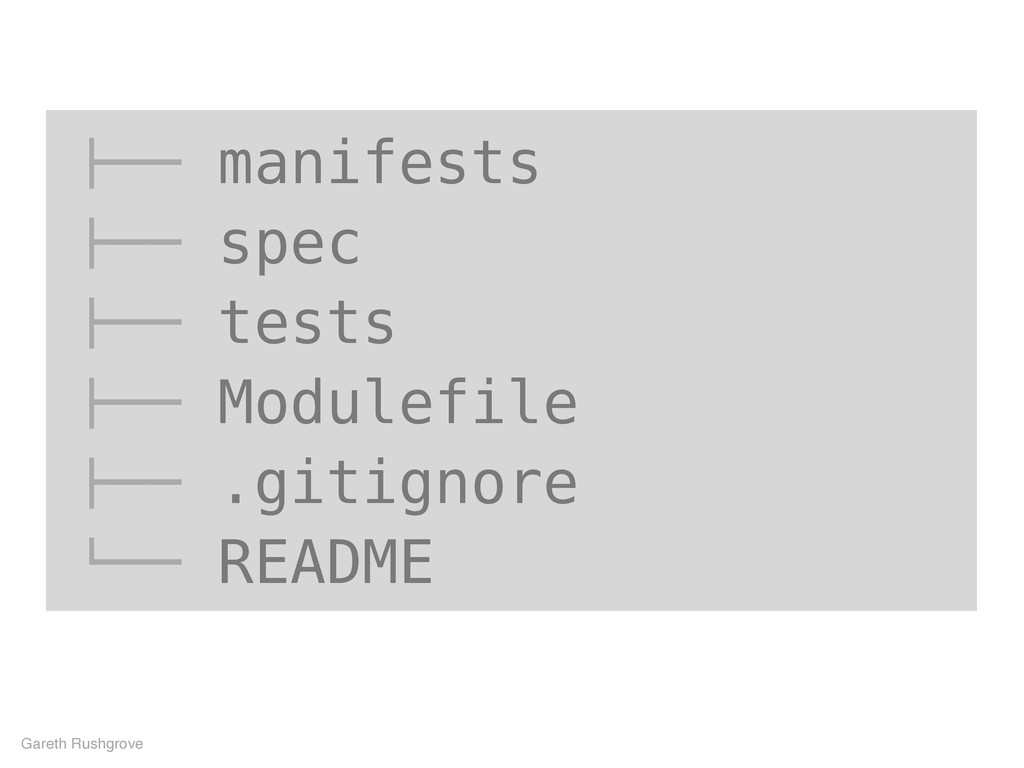 "!"""" manifests !"""" spec !"""" tests !"""" Modulefile..."